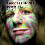 Goddess KRING podcast #22