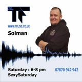 DJ SOLMAN 27TH MAY 2017 KEEPING THE SUNSHINE OUT ........