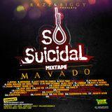 MAVADO - SO SUICIDAL MIXTAPE PRODUCED BY RAZZ AND BIGGY