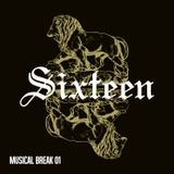 Sixteen Musical Break 01 | Dj Sweetdrop |Trap, electro & more