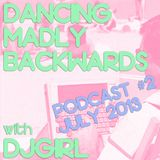 Dancing Madly Backwards podcast #2 - July 2013