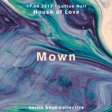 Mown live at House of Love (17.06.17) @ Loftus Hall Berlin
