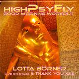 highPsyFly good morning workout