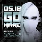 0518 GO HARD WARM UP MIX BY YOJI BIOMEHANIKA