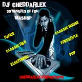 DJ Cheddarlex 30 Minutes Of Fun !!!