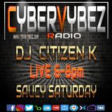 Citizen K - Setting Off Saturday Night - Sat 13th April 2019 Live on CyberVybez Radio