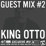 45 Live Radio Show pt. 99 - guest mix in session - KING OTTO