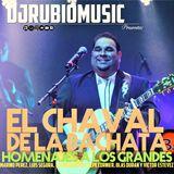 El Chaval De La Bachata - Homenaje A Los Grandes MIx 2017
