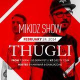 Thugli - MikiDz Show - Feb. 24, 2014
