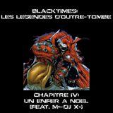 """""""Blacktimes: Les Légendes d'Outre-Tombe - Chapitre IV: Un enfer à Noël"""" by DJ Zeus feat. Mr-DJ Xs"""