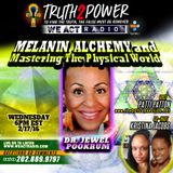 2/17/16 - Dr. Jewel Pookrum, Melanin, Alchemy and Mastering The Physical World