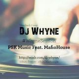 Whyne Session Podcast - 02.05.2014 (Mafio House Feat PSK Music)