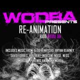 Wodba presents Re-Animation Radio Episode 004
