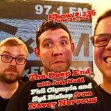 The Deep End with Joey Mudd with guests Never Nervous / Show #236 / June 20, 2018