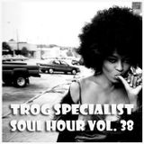TROG SOUL HOUR VOL. 38