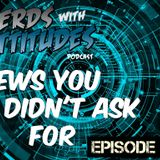 News You Didn't Ask For - Episode 9: ToysRUs closing, Rick and Morty, Game of Thrones