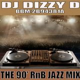90' RnB JAZZ MIX - DJ DIZZY D