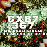 TEXTBEAK - CXB7 RADIO #367 THE UNDERSIDE OF THIS WORLD OF DREAD