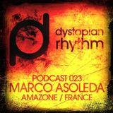 Dystopian Rhythm Podcast 023  Marco Asoleda