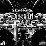 Skatebård - Disco from Outer Space