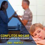Conflitos no Lar - EBD - Parte 2