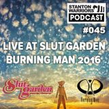 Stanton Warriors Podcast #046 : Live at Slut Garden, Burning Man 2016