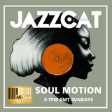 Soul Motion #26 w/ Jazz Cat - 16/9/2018