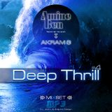 Deep thrill #4 Mixed by Amine Ben / Special Guest  'Akram G'