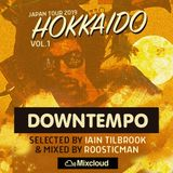 Hokkaido Vol 1 - Downtempo#Electronic#Funky#Deep - Selected by Iain Tilbrook & Mixed by Roosticman