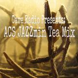Cave Radio Presents: ACS JAZZmin Tea Mix