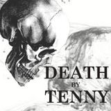 Death By Tenny (Pilot Show)