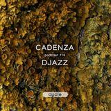 Cadenza Podcast | 114 - Djazz (Cycle)