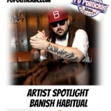 Artist Spotlight - Banish Habitual | @BanishHabitual