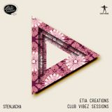Etia Creations Club Vibez Sessions vol. 34 w. Stenjacha