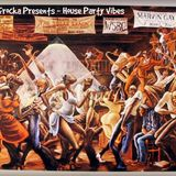 DJ Chiefrocka Presents - House Party Vibes