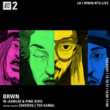 BRWN w/ Awhlee, Pink Siifu, Cakedog & Ted Kamal - 19th December 2017