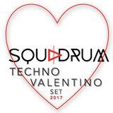 Squadrum - Techno Valentino Set  (14.02.2017)