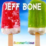 DJ JEFF BONE - Summerlicious (Music Mix)