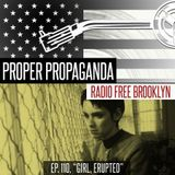 "Proper Propaganda Ep. 110, ""Girl, Erupted"""