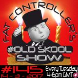 #OldSkool Show #145 with DJ Fat Controller 14th March 2017