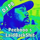 Peebooo`s LaidBackShit
