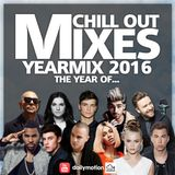 Chill Out Mixes YEARMIX 2016 The Year Of...