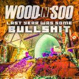 Wood n Soo - Last Year Was Some Bullshit
