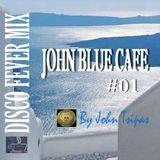 DISCO FEVER MIX! JOHN BLUE CAFE #01