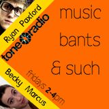 Music, Bants & Such - Tone Radio - 30th January 2015