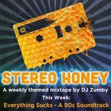 Stereo Honey:  Everything Sucks - A 90s Soundtrack