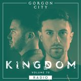 Gorgon City KINGDOM Radio 070