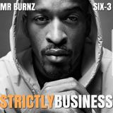 Strictly Business With DJs Mr Burnz & Six-3 Episode 52