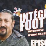 Intégrale Foot Épisode 2 :  Interview d'Éric Rabésandratana