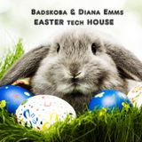 :) EASTER TECH-HOUSE BADSKOBA & DIANA EMMS (: